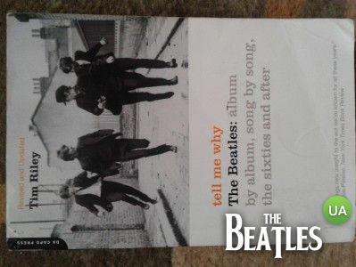 Продам Tell Me Why (The Beatles Album by Album, Song by Song. The Sixties and After)(200 грн)
